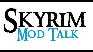 Lets Play Skyrim : Mod Talk