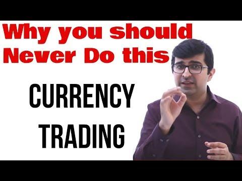 Currency Trading - आपको ऐसा क्यों नहीं करना चाहिए   Trading - Video 3   Stock Market for beginners