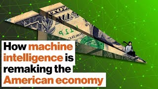 How machine intelligence is remaking the American economy