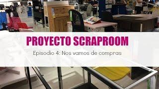 Proyecto Scraproom. Episodio 4: Nos vamos de compras. VLOG