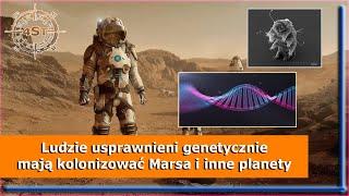 Kosmonauci zmodyfikowani genetycznie będą kolonizować Marsa