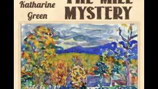 The Mill Mystery - Anna Katherine Green [Audiobook ENG]