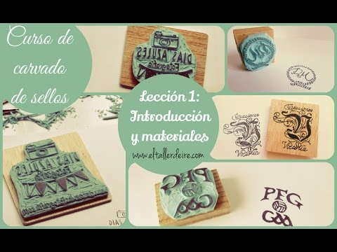 CURSO DE CARVADO DE SELLOS - LECCIÓN 1: Introducción y materiales