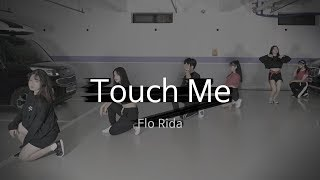 Touch Me - Flo Rida / LP DANCE&VOCAL School Preparation Class /LP댄스&보컬 입시반