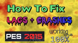 Download [PES 2015] How to fix Lags and Crashes (Best Tricks