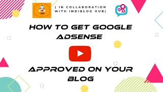 How to Get Google Adsense Approval in The First Attempt Itself