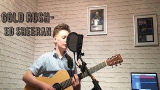 ED SHEERAN- Gold Rush by ALFIE SHEARD