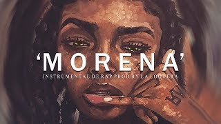 MORENA - BASE DE RAP / HIP HOP INSTRUMENTAL (PROD BY LA LOQUERA 2018)