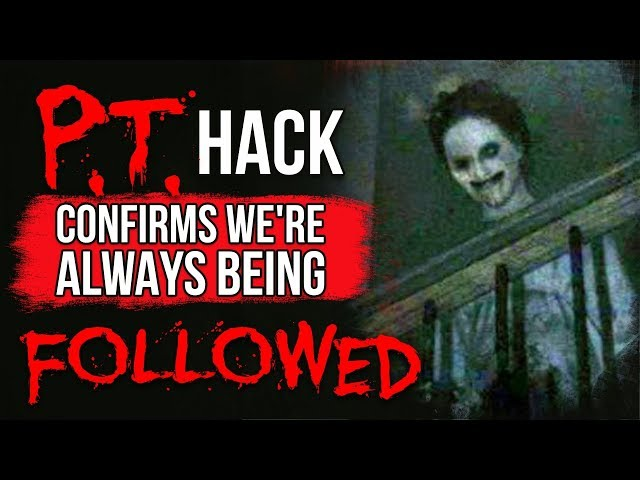 P.T. Hack Confirms We're Always Being Followed