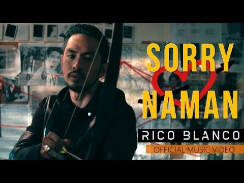 Rico Blanco - Sorry Naman (Official Music Video)