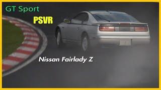 GT Sport PSVR - Nurburgring Nissan Fairlady Z 300ZX