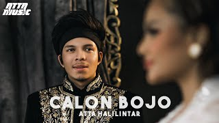 CALON BOJO - ATTA HALILINTAR (Official Music Video) - On Trending 7 Negara!