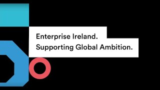 Enterprise Ireland - supporting global ambition