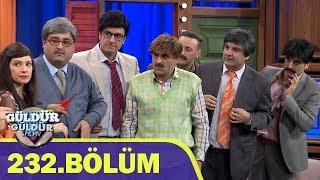 Güldür Güldür Show 232.Bölüm (Tek Parça Full HD)