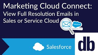 Marketing Cloud Connect: View Full Resolution Emails in Sales or Service Cloud