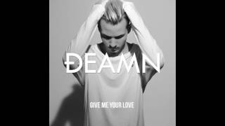 DEAMN - Give Me Your Love (Audio)