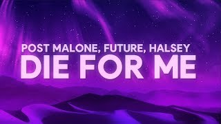 Post Malone   Die For Me (Lyrics) Ft. Halsey, Future