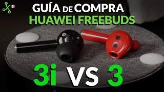 Huawei Freebuds 3i y 3, GUÍA DE COMPRA: mejor diseño y más BARATOS o carga inalámbrica