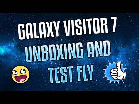 Galaxy Visitor 7 Unboxing And Test Fly