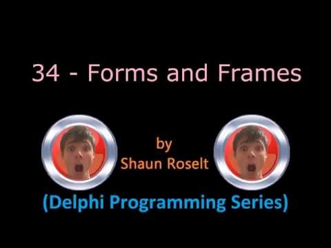 Delphi Programming Series: 34 – Forms and Frames
