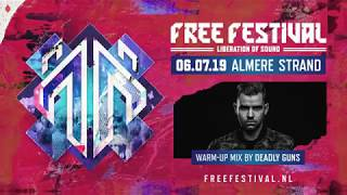Warm-up mix by Deadly Guns | Free Festival 2019