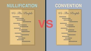 Nullification vs. Constitutional Convention