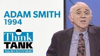 Adam Smith: 21st century man? (1994) | THINK TANK