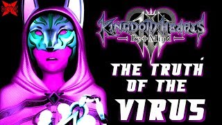 The Truth of the Virus - Kingdom Hearts 3 ReMind