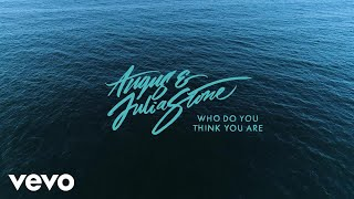 Angus & Julia Stone   Who Do You Think You Are (Audio)