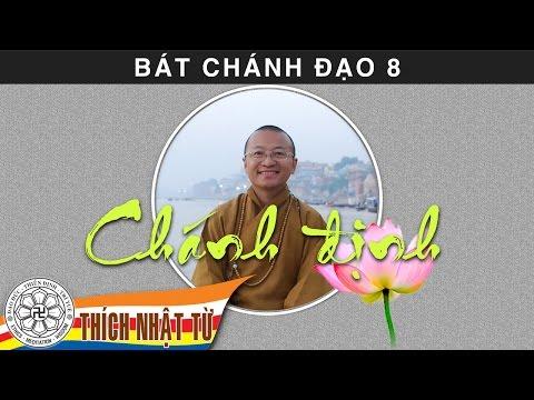 Bát Chánh Đạo 8: Chánh Định (22/8/2009)