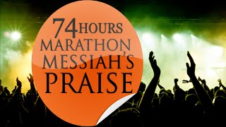 74 HOURS MARATHON MESSIAH'S PRAISE (Day 2 Morning Session)