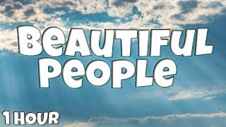 Beautiful People   Ed Sheeran Feat. Khalid 【1 HOUR Loop】(Lyrics)