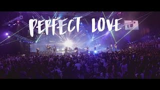 PERFECT LOVE   Official Planetshakers Video
