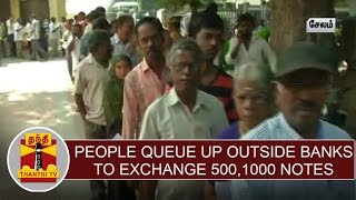 People queue up outside banks to exchange Rs.500, 1000 rupee notes   Detailed Report