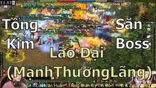 Manh Thương Lãng - Lão Đại trở lại PK Săn boss chơi |Võ Lâm Truyền Kỳ| VLTK