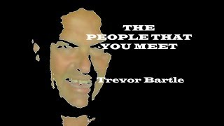 The People That You Meet - trevorbartle