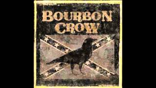 Drink 'Till You Ain't Ugly - Bourbon Crow