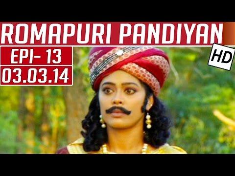 Romapuri-Pandiyan-Epi-13-Kalaignar-TV-03-03-2014
