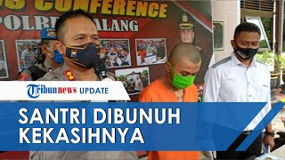 Santri di Malang Dibunuh Kekasihnya Sendiri, Pelaku Ngaku Kesal Gara-gara Status Korban di WA