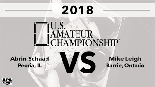 FINALS - 2018 US Amateur Championship - Mike Leigh VS Abrin Schaad