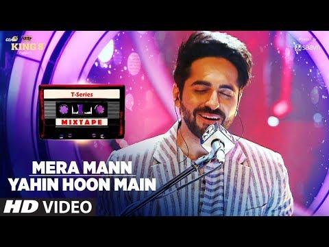 Download Mera Mann/Yahin Hoon Main Song | T-Series Mixtape | Ayushmann Khurrana | Bhushan Kumar HD Video