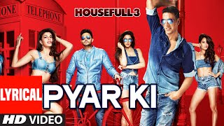 Pyar Ki Full Video Song with Lyrics | HOUSEFULL   - YouTube