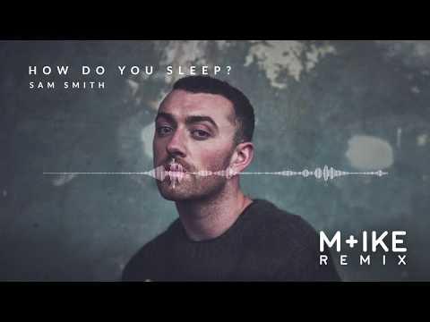 Sam Smith - How Do You Sleep? (M+ike Remix)