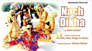 "NACH KE DIKHA - By Biba Singh Featuring the ""Rinku Show"