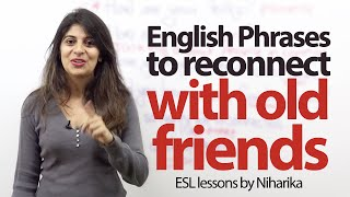 Phrases to reconnect with old friends - Free English speaking lessons #Friendshipday