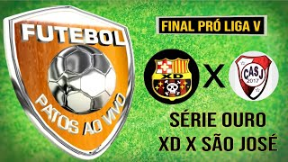 Xd x São José – Final Pró Liga 5ª Série Ouro