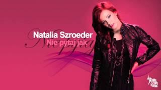 Natalia Szroeder Nie Pytaj Jak
