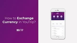 How To Exchange Money On YouTrip
