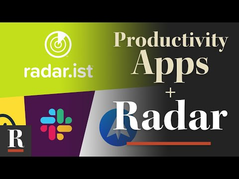Using Radar.ist with Your Favorite Productivity Apps