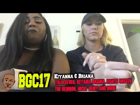 BGC17 KIYANNA & BRIANA talks Seven, Deshayla, Keyaira Beef, and Bad Girls Club